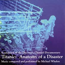 Whalen Michael- 'Titanic: Anatomy Of A Disaster'. (Soundtrack To The Discovery Channel Documen