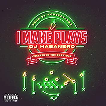 I Make Plays