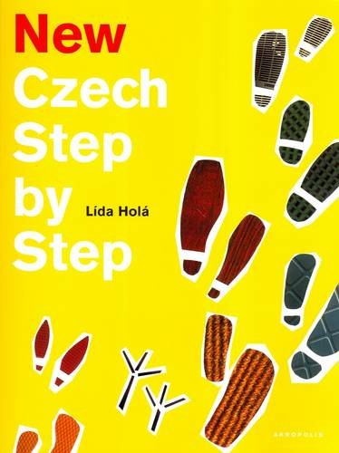New Czech Step by Step: A Basic Course in the Czech...