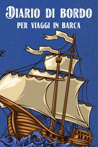 Diario di bordo per viaggi in barca: Diario 6x9 per i vostri viaggi in barca a vela, yacht, motoscafo o catamarano, include un diario di bordo, una ... di note, avete spazio per oltre 50 viaggi