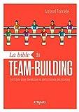 La bible du team-building - 55 fiches pour développer la performance des équipes (EYROLLES) - Format Kindle - 5,99 €