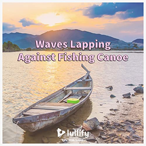 Waves Lapping Against Fishing Canoe
