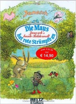Die Maus hat rote Strümpfe an. Janoschs bunte Bilderwelt ( 1. März 1997 )