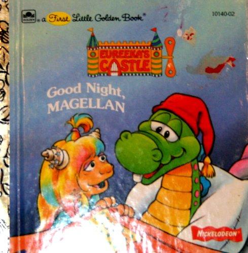 Good Night, Magellan ((Eureeka's Castle) (A First Little Golden Book)
