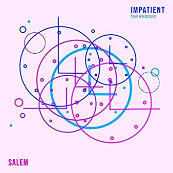 Impatient (The Remixes)