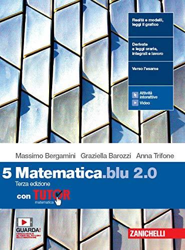 Matematica blu 2.0. Con Tutor. Per le Scuole superiori. Con e-book. Con espansione online (Vol. 5)