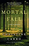 Image of Mortal Fall: A Novel of Suspense (2) (Glacier Mystery Series)