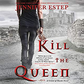 Kill the Queen     Crown of Shards Series, Book 1              By:                                                                                                                                 Jennifer Estep                               Narrated by:                                                                                                                                 Lauren Fortgang                      Length: 13 hrs and 4 mins     56 ratings     Overall 4.5