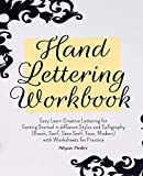 Hand Lettering Workbook: Easy Learn Creative Lettering for Getting Started in different Styles and Calligraphy (Brush, Serif, Sans Serif, Faux, Modern) with Worksheets for Practice
