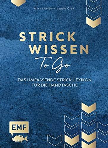 Strickwissen to go – Das umfassende Strick-Lexikon für die Handtasche: Abketten, Zunehmen und mehr: mit edlem Glanzcover im praktischen Pocket-Format