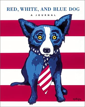 Red, White, and Blue Dog: A Journal by George Rodrigue (2002-04-01)