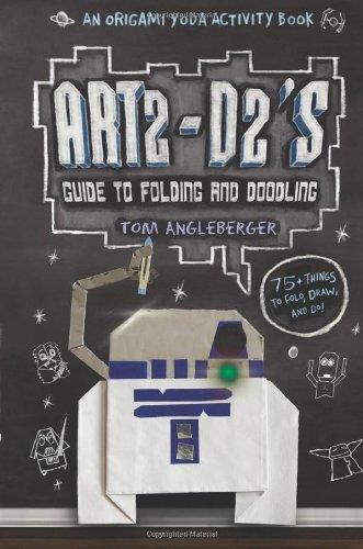 Art2-D2's Guide to Folding and Doodling (Origami Yoda)