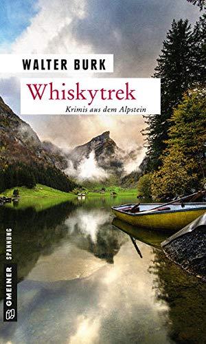 Whiskytrek: Krimis aus dem Alpstein (Kriminalromane im GMEINER-Verlag)
