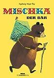 Mischka, der Bär: Ein russisches Volksmärchen