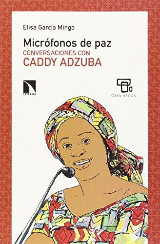 Micrófonos De Paz: Conversaciones con Caddy Adzuba (COLECCION MAYOR)