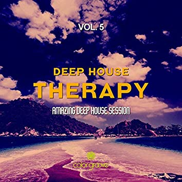 Deep House Therapy, Vol. 5 (Amazing Deep House Session)