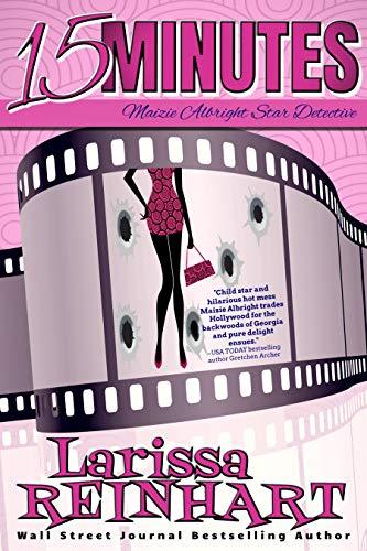 15 Minutes: A Maizie Albright Humorous Romantic Mystery (Maizie Albright Star Detective Book 1) by [Larissa Reinhart]