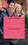 Awakening His Shy Cinderella / A Temporary Christmas Arrangement: Awakening His Shy Cinderella (Cinderellas in the Spotlight) / A Temporary Christmas Arrangement (The Bravos of Valentine Bay)