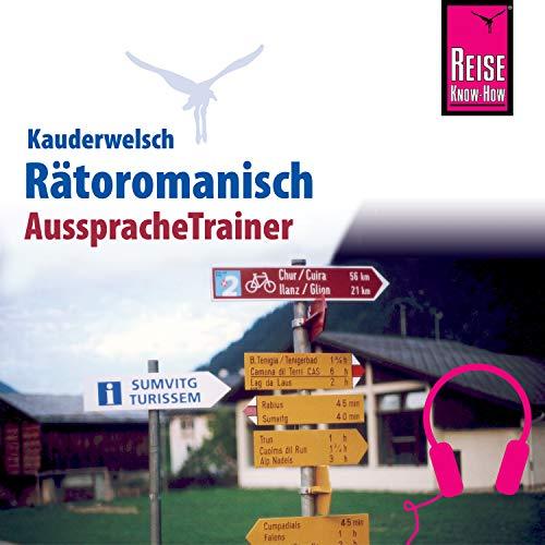 Reise Know-How Kauderwelsch AusspracheTrainer Rätoromanisch