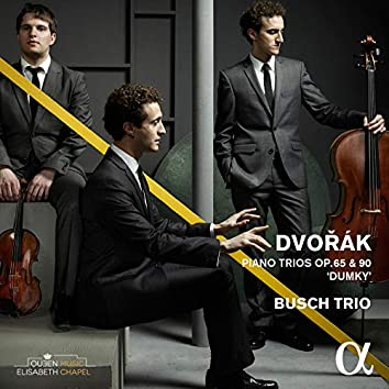 "Dvořák: Piano Trios, Op. 65 & 90 ""Dumky"""