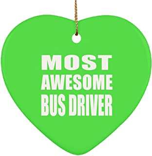 Most Awesome Bus Driver - Heart Ornament Christmas Tree Decor-ation - Gift for Friend Colleague Retirement Graduation Kelly Birthday Anniversary Christmas Thanksgiving