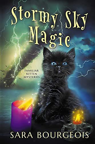 Stormy Sky Magic (Familiar Kitten Mysteries Book 9)