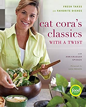 Cat Cora's Classics with a Twist: Fresh Takes on Favorite Dishes 0547126034 Book Cover
