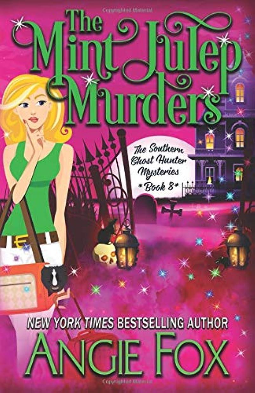 準備する間欠つぶすThe Mint Julep Murders (Southern Ghost Hunter Mysteries)