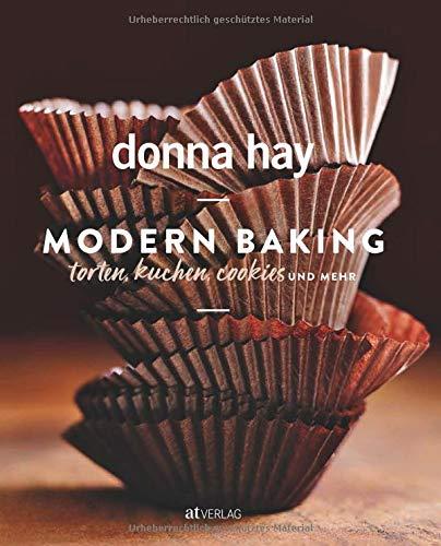 Modern Baking. Torten, Kuchen, Cookies und mehr. Die Lieblings-Backrezepte der Bestsellerautorin