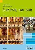 Streicher sind klasse: Schule für Streicherklassen und Gruppenunterricht. Streicher. Schülerheft. (schulmusik plus)