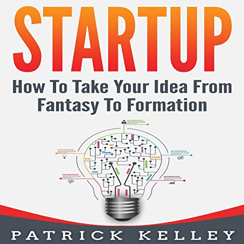 Startup: How to Take Your Idea from Fantasy to Formation audiobook cover art
