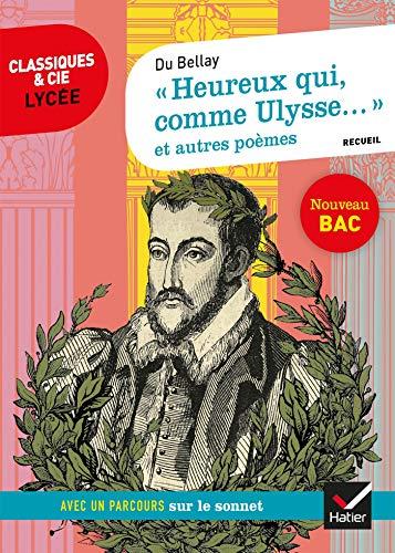 « Heureux qui, comme Ulysse... » et autres poèmes (Du Bellay): suivi d'un parcours sur le sonnet