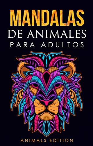 Libro de mandalas para colorear para adultos : MANDALAS, Diseños para aliviar el estrés Animales, Libro de colorear para adultos