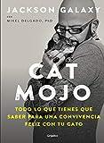 Cat Mojo: Todo lo que tienes que saber para una convivencia feliz con tu gato (Spanish Edition)