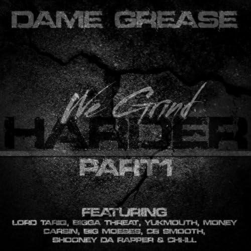 Dame Grease feat. Lord Tariq, Bigga Threat, Yukmouth, Money Carsin, Big Moeses, CB Smooth, Shooney Da Rapper & CHI-ILL