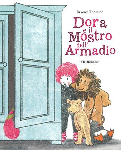 Dora e il mostro dell'armadio. Ediz. a colori