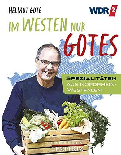 Im Westen nur Gotes: Spezialitäten aus Nordrhein-Westfalen: Genussreise Nordrhein-Westfalen