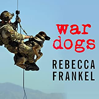 War Dogs     Tales of Canine Heroism, History, and Love              By:                                                                                                                                 Rebecca Frankel                               Narrated by:                                                                                                                                 Tanya Eby                      Length: 8 hrs and 6 mins     30 ratings     Overall 4.3