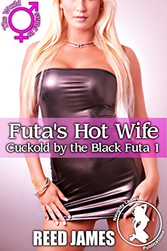 Futa's Hot Wife (Cuckold by the Black Futa 1) (English Edition)