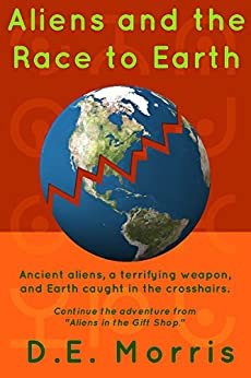Aliens and the Race to Earth by [D.E. Morris]