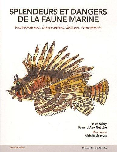 Splendeurs et dangers de la faune marine : Evenimations, intoxications, blessures, traitements (1Cédérom)