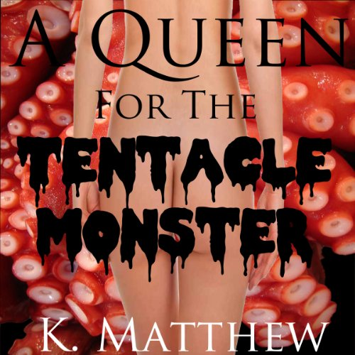 A Queen for the Tentacle Monster audiobook cover art