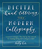 Digital Hand Lettering and Modern Calligraphy: Essential Techniques Plus Step-by-Step Tutorials for Scanning,...