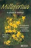 Millepertuis, la plante du bonheur. Un traitement naturel pour combattre la dépression