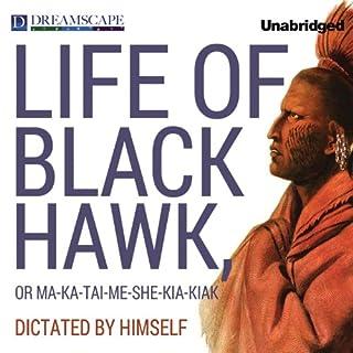 Life of Black Hawk, or Ma-ka-tai-me-she-kia-kiak audiobook cover art