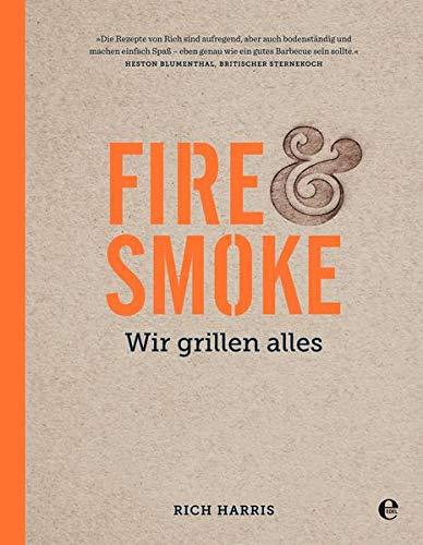 Fire & Smoke: Wir grillen alles