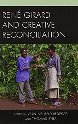 René Girard and Creative Reconciliation by Lexington Books (2014-01-09)