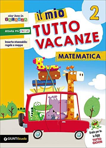 Il mio tutto vacanze. Matematica. Per la Scuola elementare (Vol. 2)