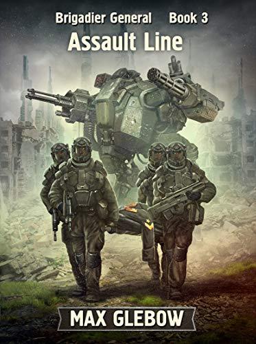 Assault Line (Brigadier General Book 3) by [Max Glebow ]