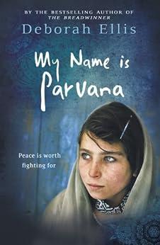 My Name Is Parvana (The Breadwinner collection) by [Deborah Ellis]